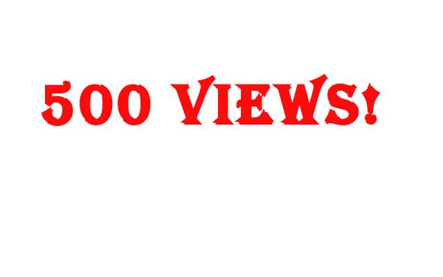 500 Views!
