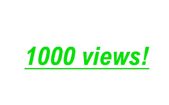 1000 Views!